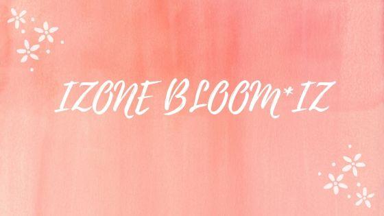 IZONE BLOOM*IZの通販購入方法